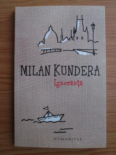 Anticariat: Milan Kundera - Ignoranta