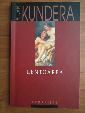 Anticariat: Milan Kundera - Lentoarea