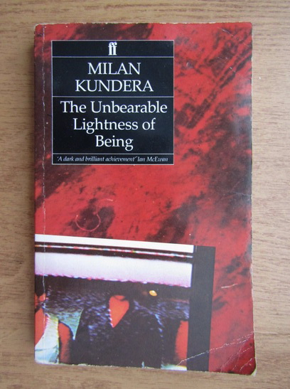 Anticariat: Milan Kundera - The unbearable lightness of being