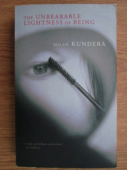 Anticariat: Milan Kundera - The unbearable lightness of being