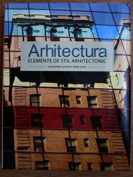 Anticariat: Miles Lewis - Arhitectura. Elemente de stil athitectonic