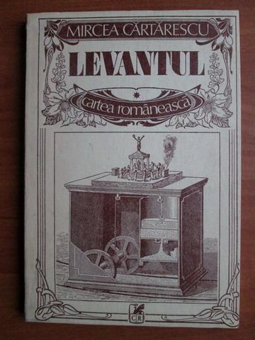 Anticariat: Mircea Cartarescu - Levantul, 1990