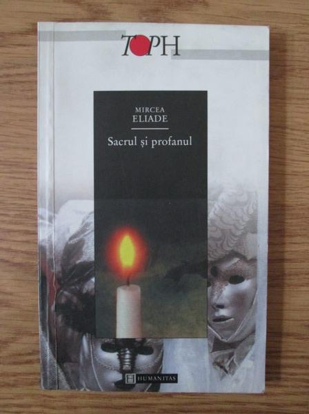 Anticariat: Mircea Eliade - Sacrul si profanul