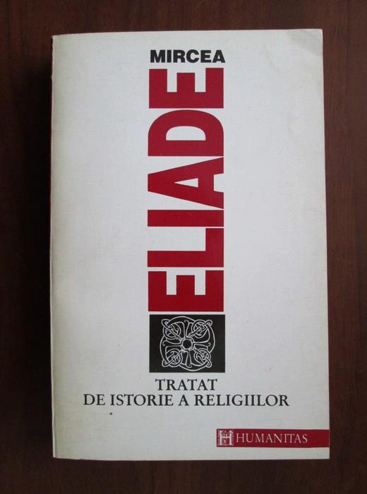 Anticariat: Mircea Eliade - Tratat de istorie a religiilor