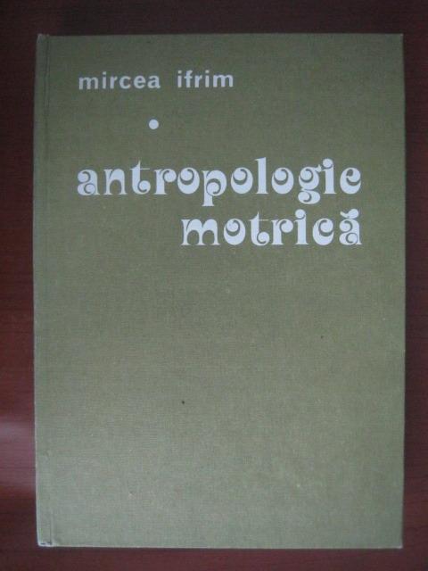 Anticariat: Mircea Ifrim - Antropologie motrica