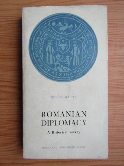 Anticariat: Mircea Malita - Romanian diplomacy. A historical survey