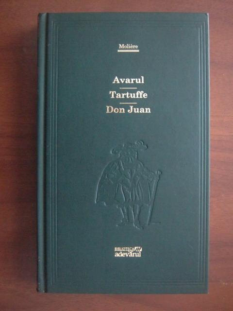 Anticariat: Moliere - Avarul. Tartuffe. Don Juan (Adevarul)