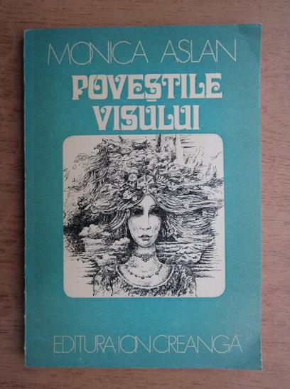 Anticariat: Monica Aslan - Povestile visului