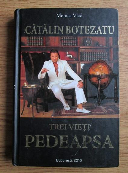 Anticariat: Monica Vlad - Catalin Botezatu. Trei vieti. Pedeapsa