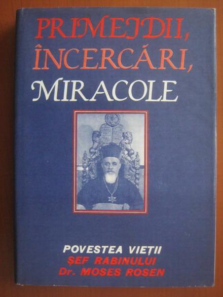 Anticariat: Moses Rosen - Primejdii, incercari, miracole. Povestea vietii
