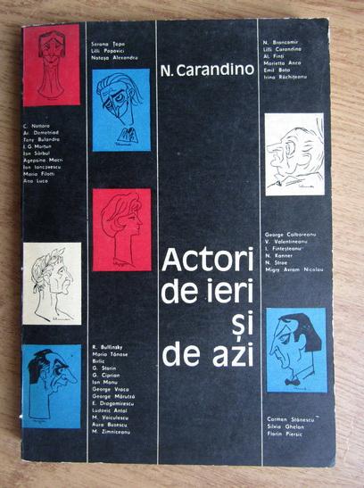 Anticariat: N. Carandino - Actori de ieri si de azi