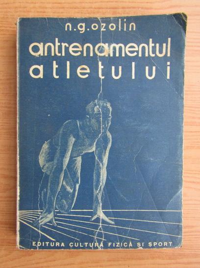 Anticariat: N. G. Ozolin - Antrenamentul atletului