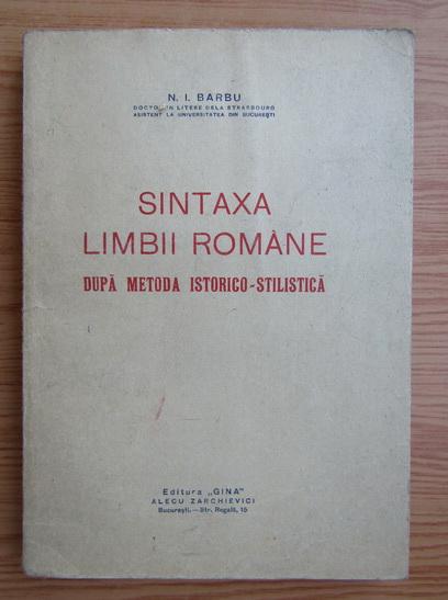 Anticariat: N. I. Barbu - Sintaxa limbii romane dupa metoda istorico-stilistica