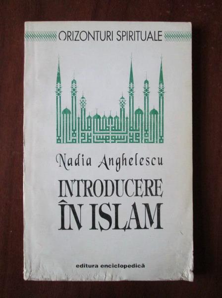 Anticariat: Nadia Anghelescu - Introducere in Islam