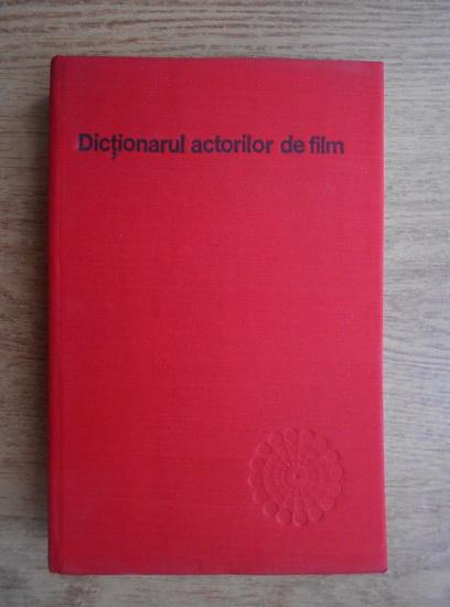 Anticariat: Napoleon Toma Iancu - Dictionarul actorilor de film