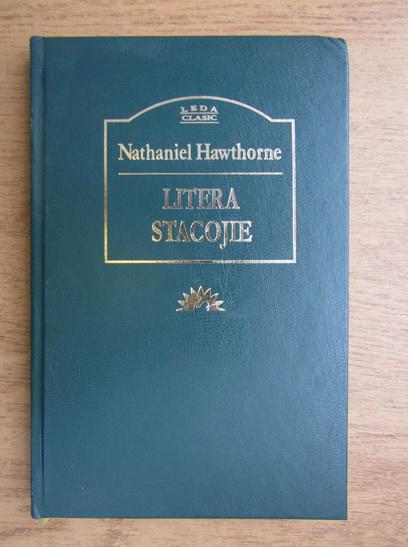 Anticariat: Nathaniel Hawthorne - Litera stacojie