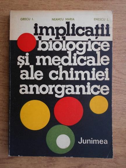 Anticariat: Neamtu Maria - Implicatii biologice si medicale ale chimiei anorganice