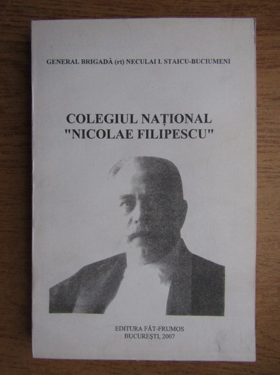 Anticariat: Neculai I. Staicu Buciumeni - Colegiul National Nicolae Filipescu