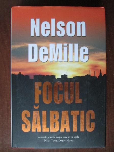 Anticariat: Nelson DeMille - Focul salbatic