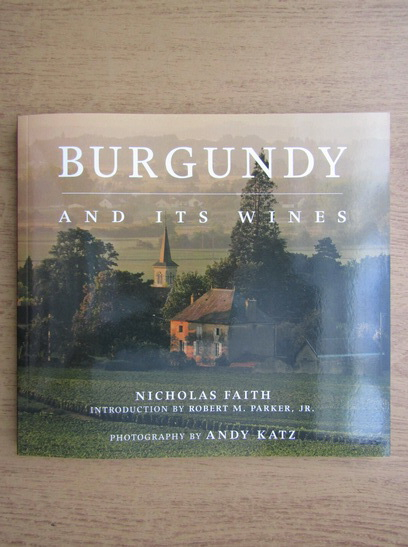 Anticariat: Nicholas Faith - Burgundy and its wines