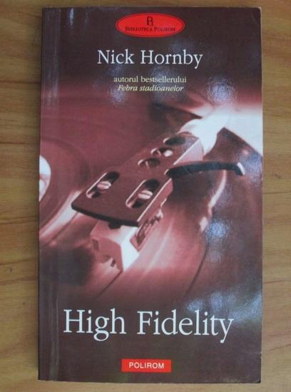 Anticariat: Nick Hornby - High Fidelity
