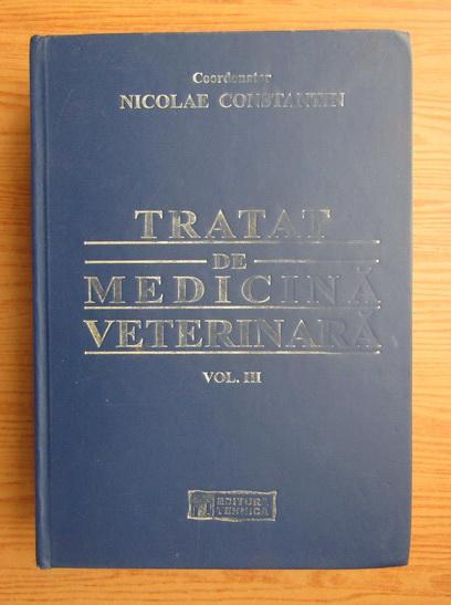Anticariat: Nicolae Constantin - Tratat de medicina veterinara (volumul 3)
