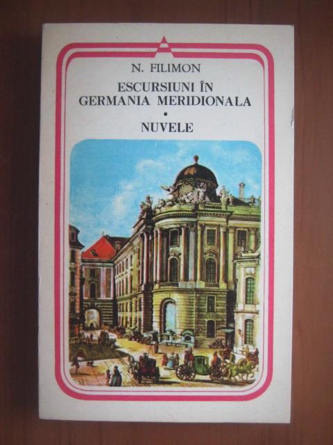 Anticariat: Nicolae Filimon - Escursiuni in Germania meridionala. Nuvele