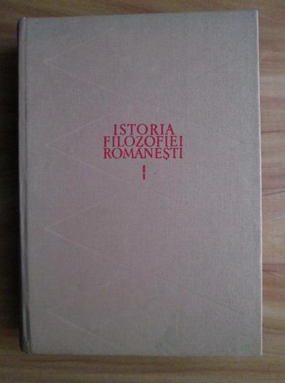Anticariat: Nicolae Gogoneata - Istoria filozofiei romanesti (volumul 1)