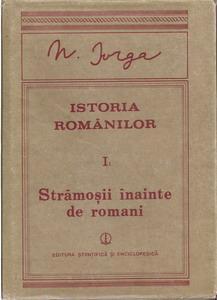 Anticariat: Nicolae Iorga - Istoria romanilor, vol. I partea 1. Stramosii inainte de romani
