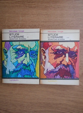 Anticariat: Nicolae Iorga - Studii literare. Scriitori straini (2 volume)