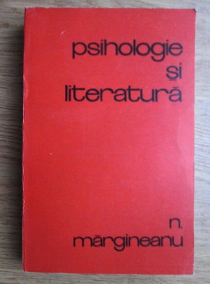 Anticariat: Nicolae Margineanu - Psihologie si literatura