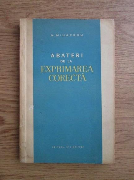 Anticariat: Nicolae Mihaescu - Abateri de la exprimarea corecta