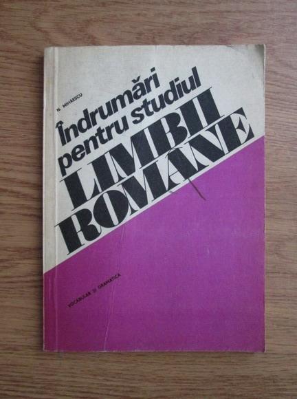 Anticariat: Nicolae Mihaescu - Indrumari pentru studiul limbii romane