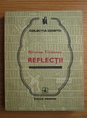Anticariat: Nicolae Titulescu - Reflectii