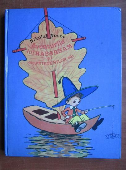 Anticariat: Nikolai Nosov - Aventurile lui Habarnam si ale prietenilor sai
