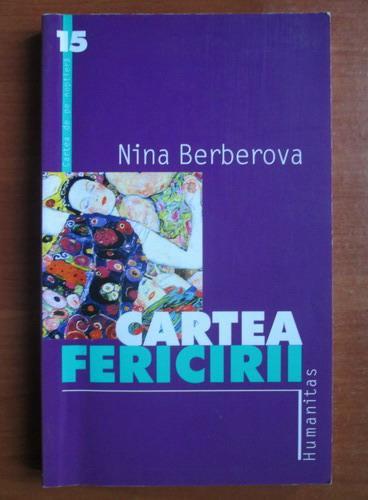Anticariat: Nina Berberova - Cartea fericirii (ed. Humanitas, 2001)