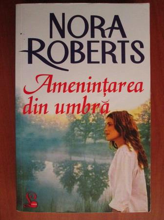 Anticariat: Nora Roberts - Amenintarea din umbra