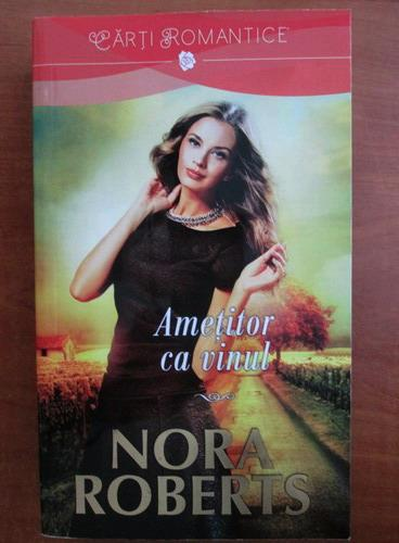 Anticariat: Nora Roberts - Ametitor ca vinul