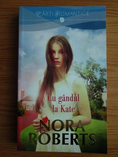Anticariat: Nora Roberts - Cu gandul la Kate