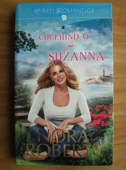 Anticariat: Nora Roberts - Cucerind-o pe Suzanna