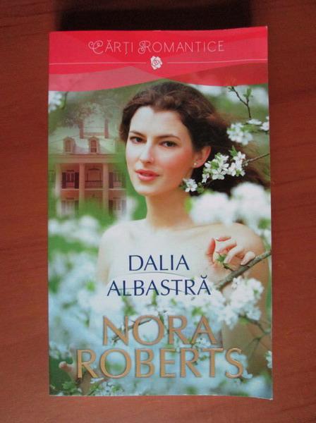 Anticariat: Nora Roberts - Dalia albastra