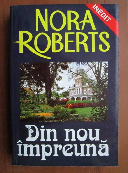 Anticariat: Nora Roberts - Din nou impreuna