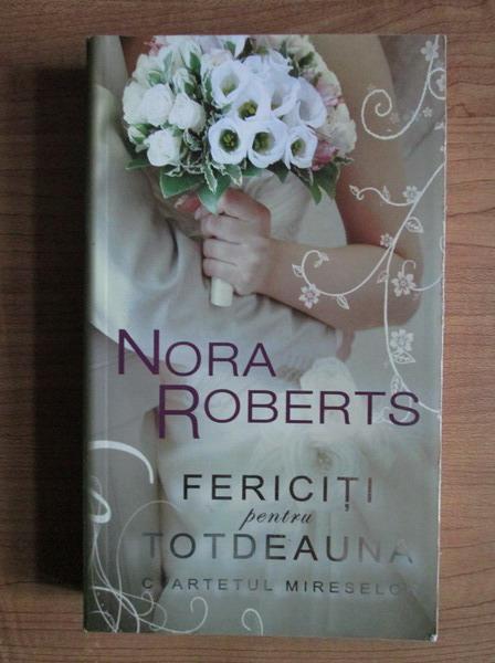 Anticariat: Nora Roberts - Fericiti pentru totdeauna