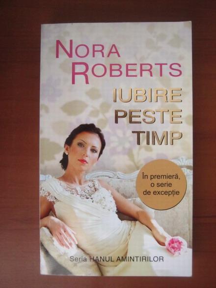 Anticariat: Nora Roberts - Iubire peste timp