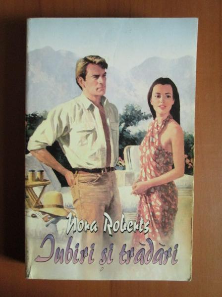 Anticariat: Nora Roberts - Iubiri si tradari