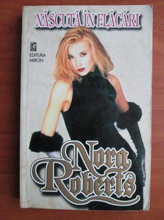 Anticariat: Nora Roberts - Nascuta in flacari