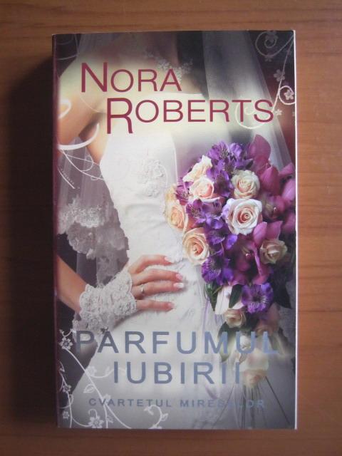 Anticariat: Nora Roberts - Parfumul iubirii