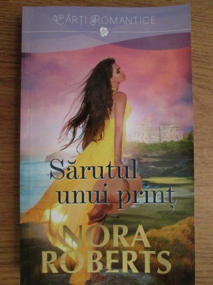 Anticariat: Nora Roberts - Sarutul unui print