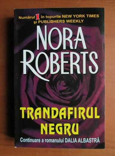 Anticariat: Nora Roberts - Trandafirul negru