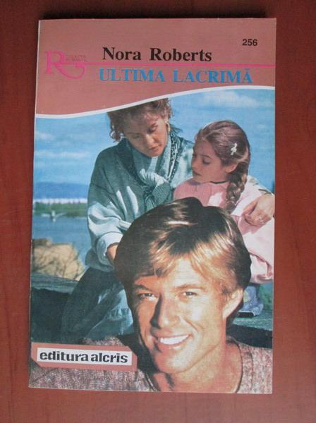 Anticariat: Nora Roberts - Ultima lacrima